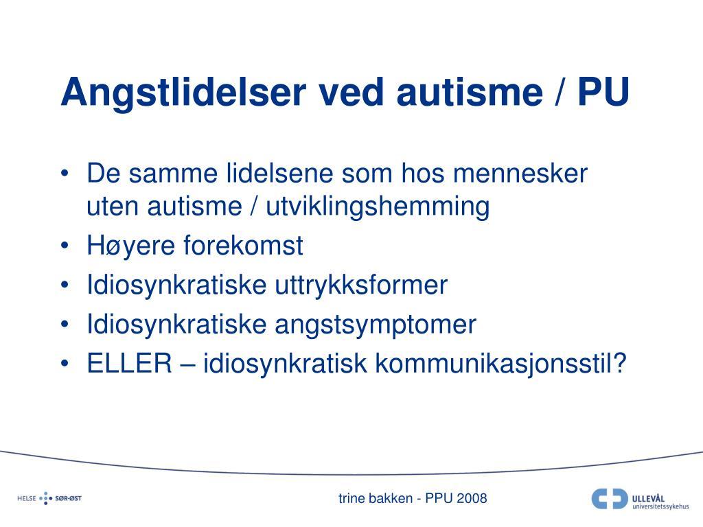 Angstlidelser ved autisme / PU