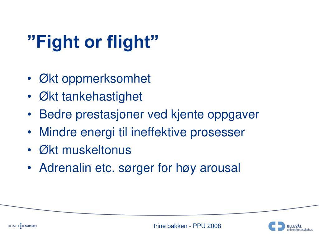 """""""Fight or flight"""""""