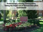 professional learning communities taking the angst out of general education assessment