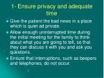 1 ensure privacy and adequate time