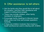 9 offer assistance to tell others