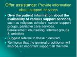 offer assistance provide information about support services
