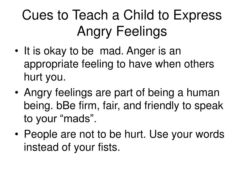 cues to teach a child to express angry feelings l.