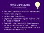 thermal light sources hot opaque objects
