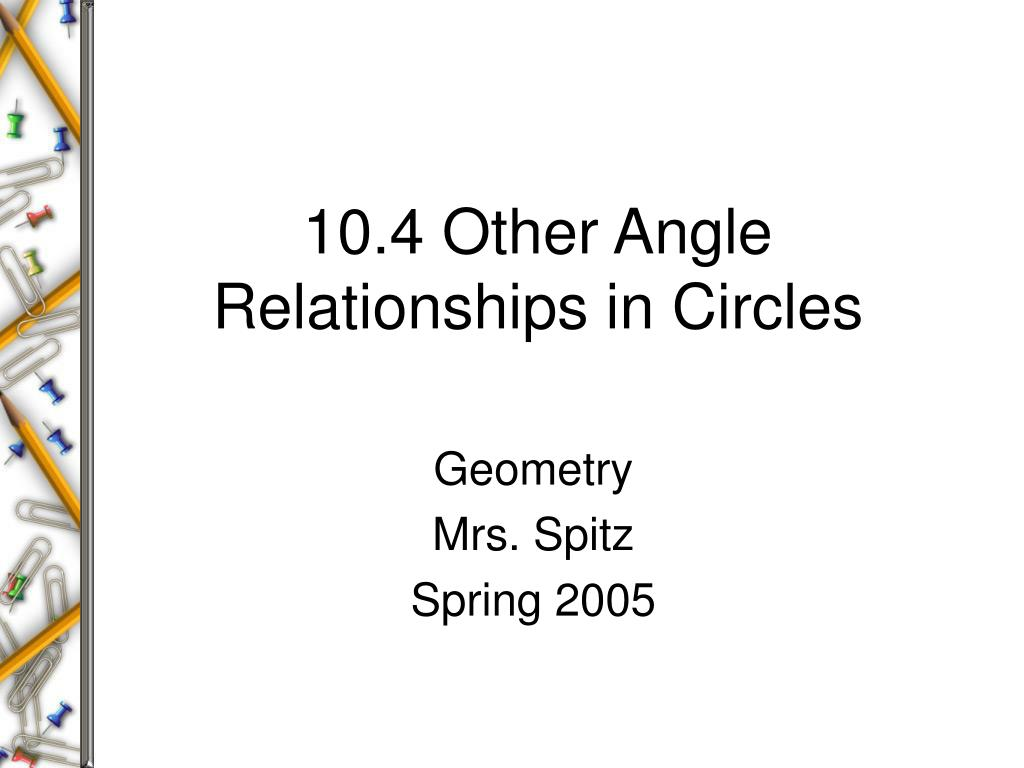 10 4 other angle relationships in circles l.