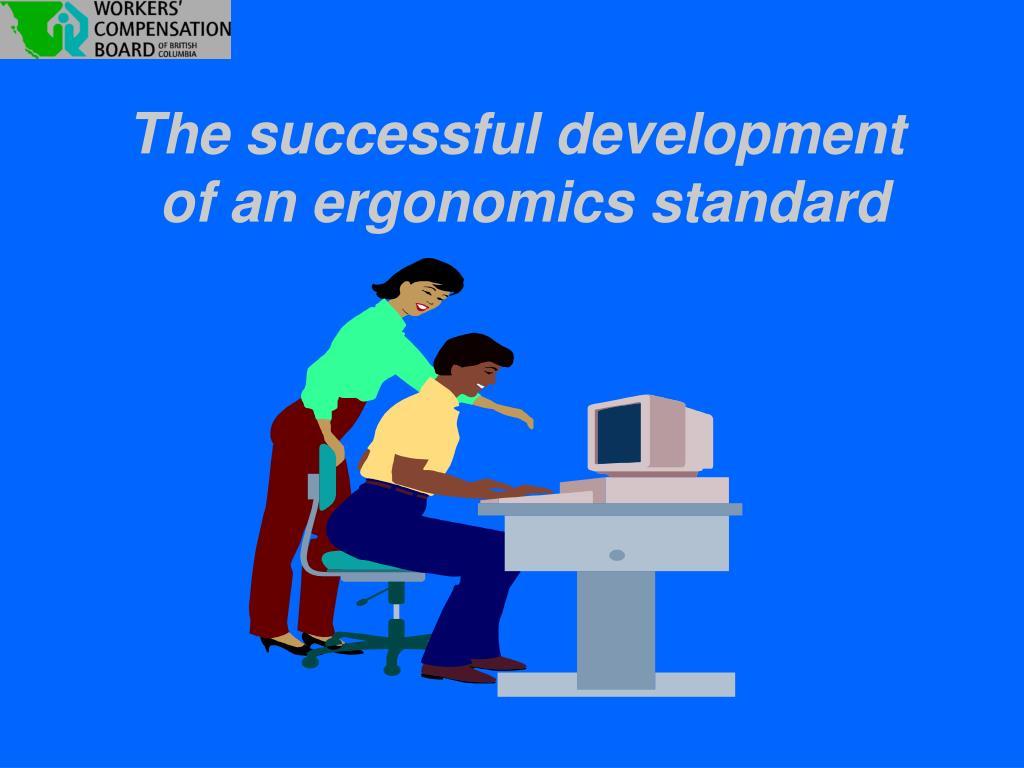 the successful development of an ergonomics standard l.