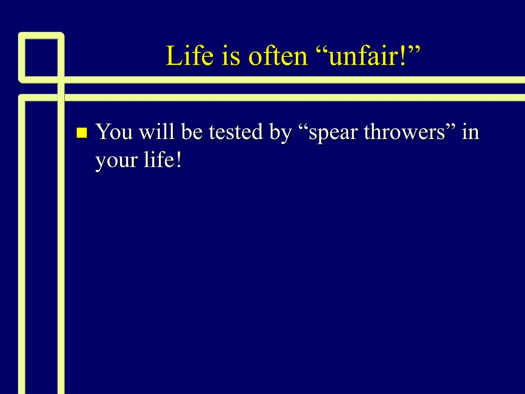 life is often unfair l.