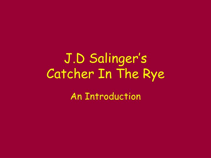 an introduction to the life of j d salinger Jd salinger: jd salinger  like most of salinger's child characters, views his life with an added dimension of carpenters and seymour: an introduction.