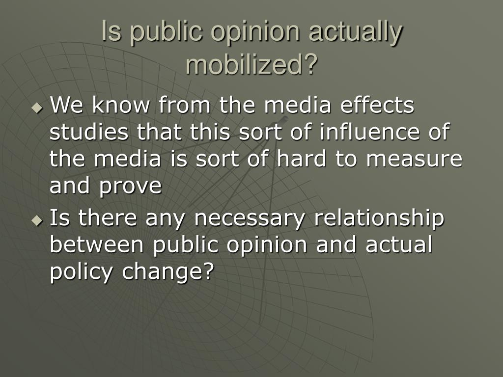 Is public opinion actually mobilized?