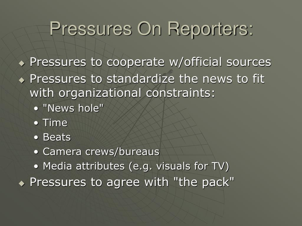 Pressures On Reporters: