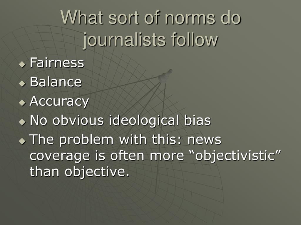 What sort of norms do journalists follow