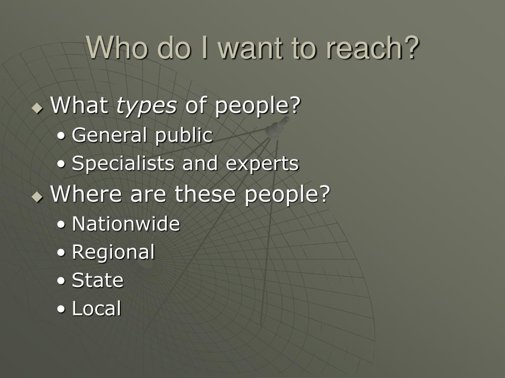 Who do I want to reach?
