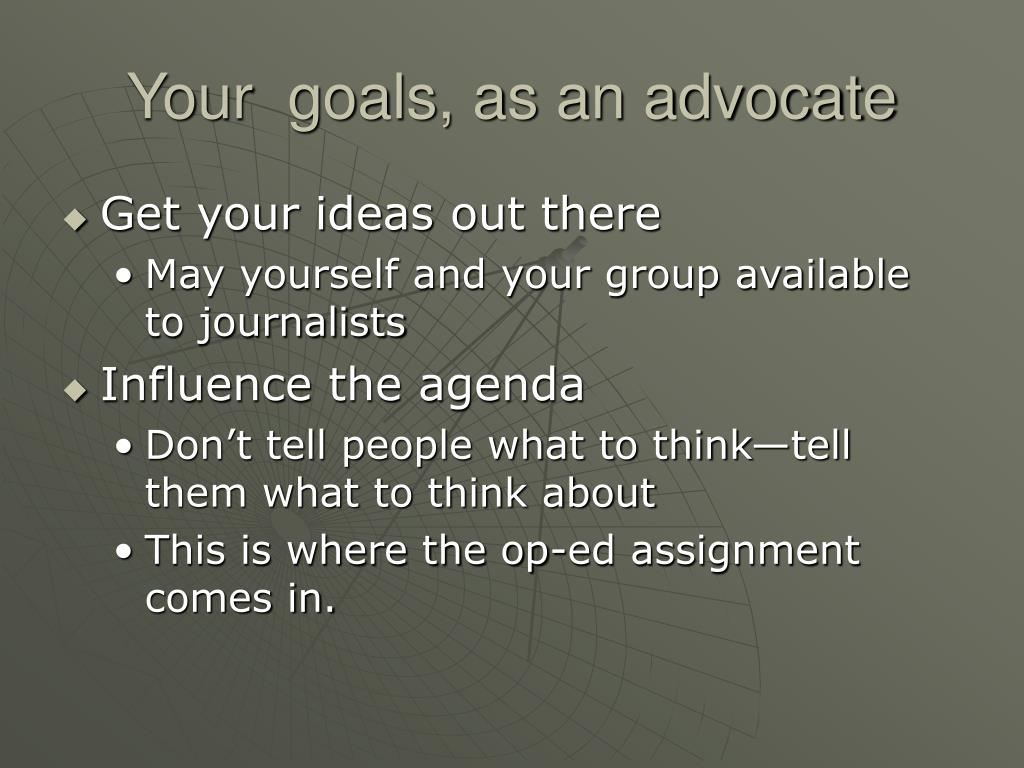 Your  goals, as an advocate