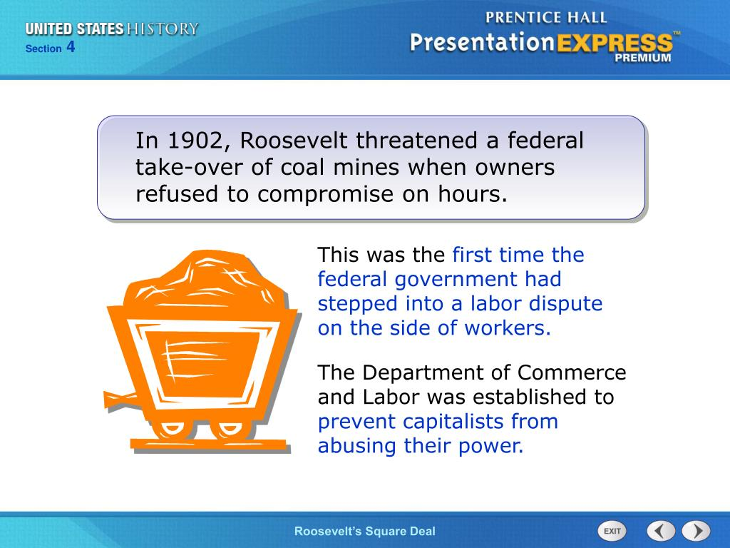 In 1902, Roosevelt threatened a federal