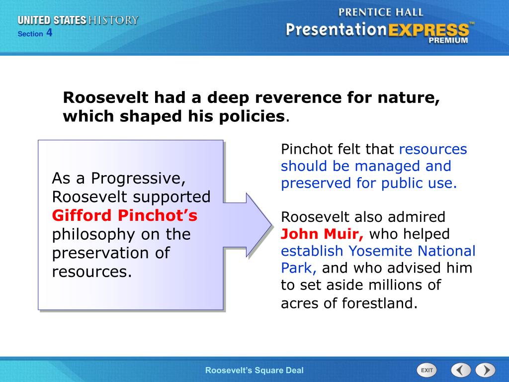Roosevelt had a deep reverence for nature, which shaped his policies
