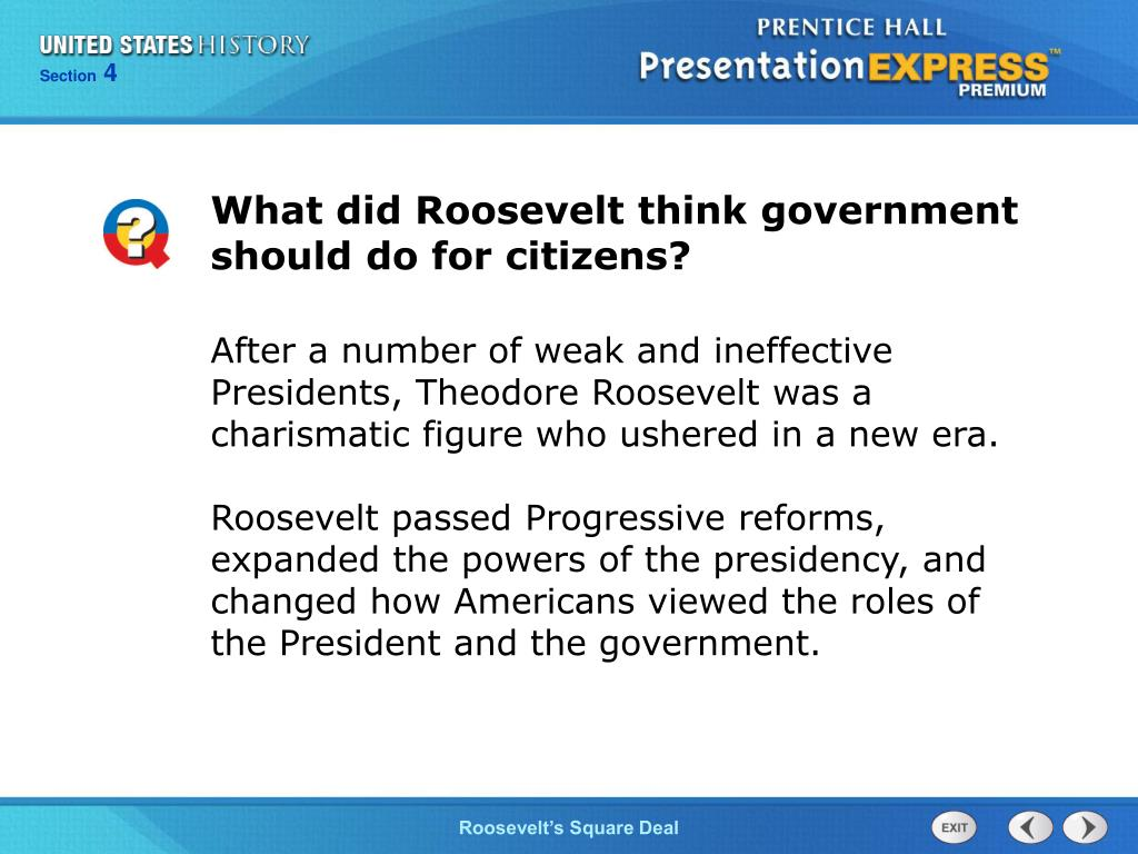 What did Roosevelt think government should do for citizens?