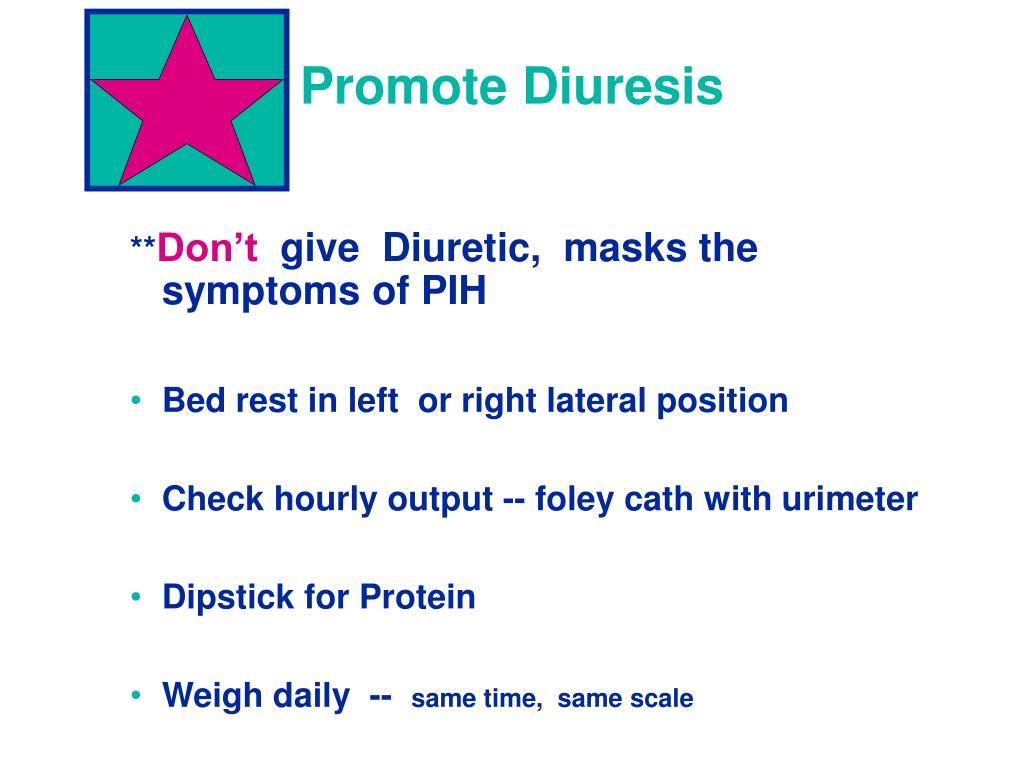 Promote Diuresis