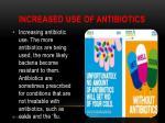 increased use of antibiotics