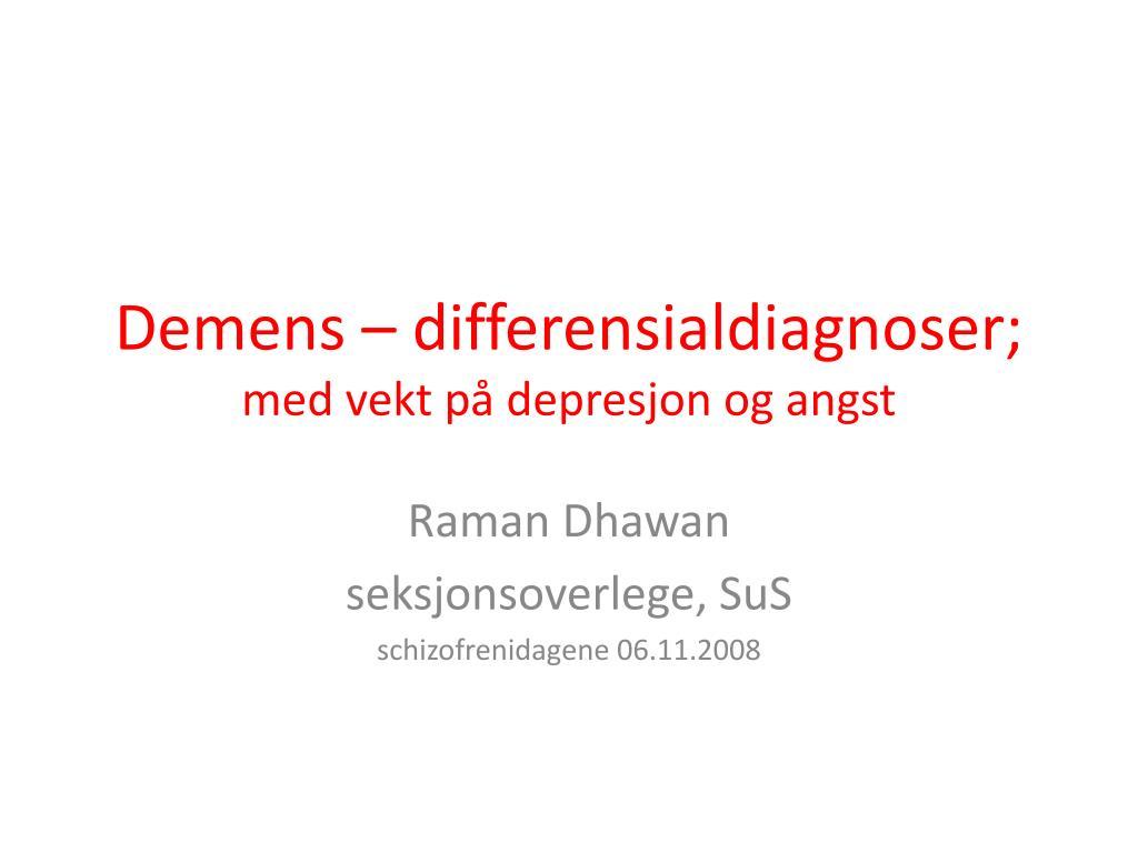 demens differensialdiagnoser med vekt p depresjon og angst l.