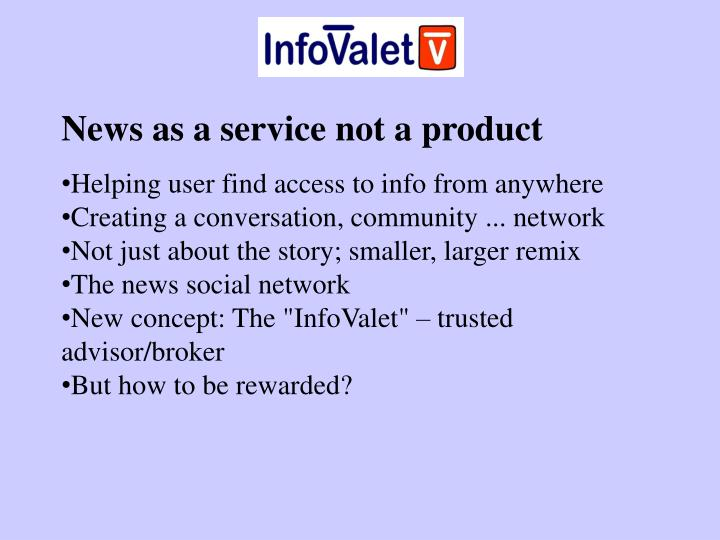 News as a service not a product