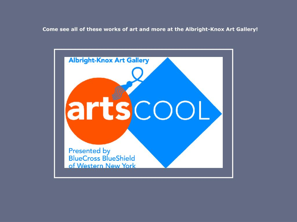 Come see all of these works of art and more at the Albright-Knox Art Gallery!