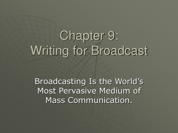 chapter 9 writing for broadcast n.