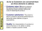 as far as customers are concerned there are three elements to address