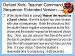 defiant kids teacher command sequence extended version cont