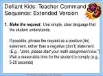 defiant kids teacher command sequence extended version