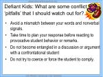 defiant kids what are some conflict pitfalls that i should watch out for