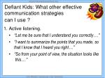 defiant kids what other effective communication strategies can i use