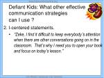 defiant kids what other effective communication strategies can i use13