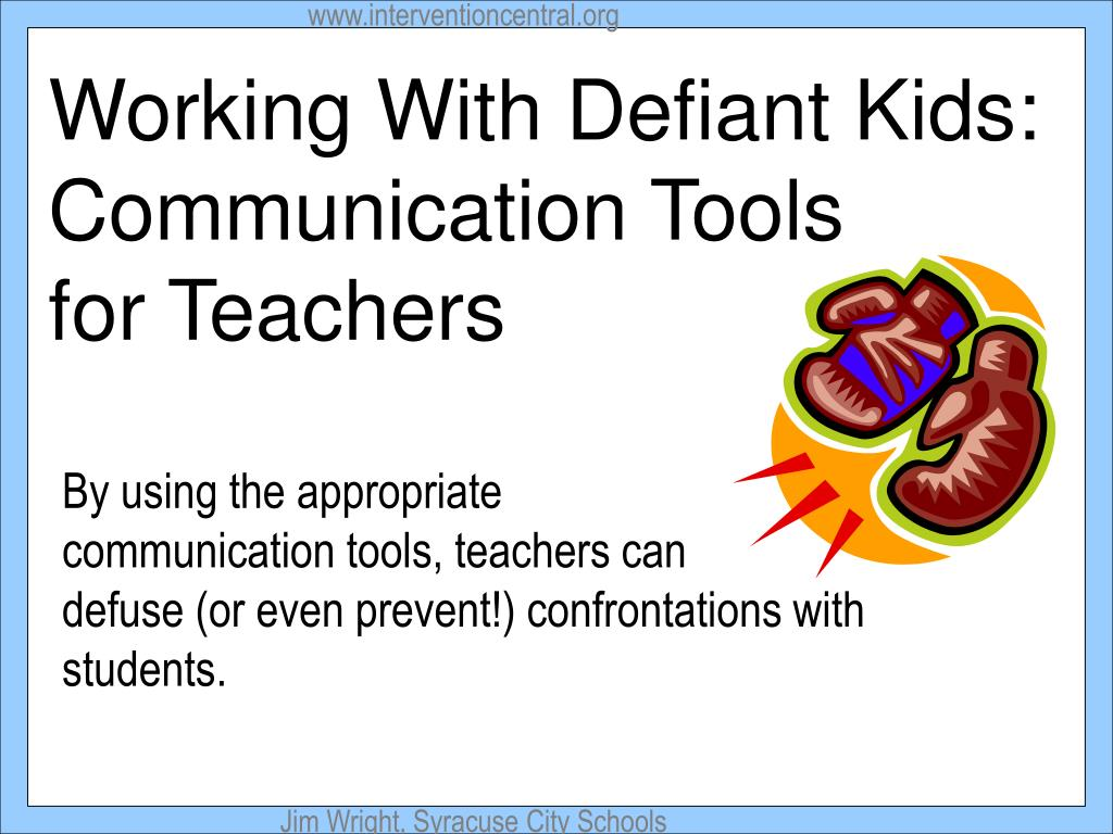 working with defiant kids communication tools for teachers l.