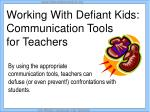 working with defiant kids communication tools for teachers