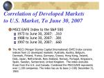 correlation of developed markets to u s market to june 30 2007
