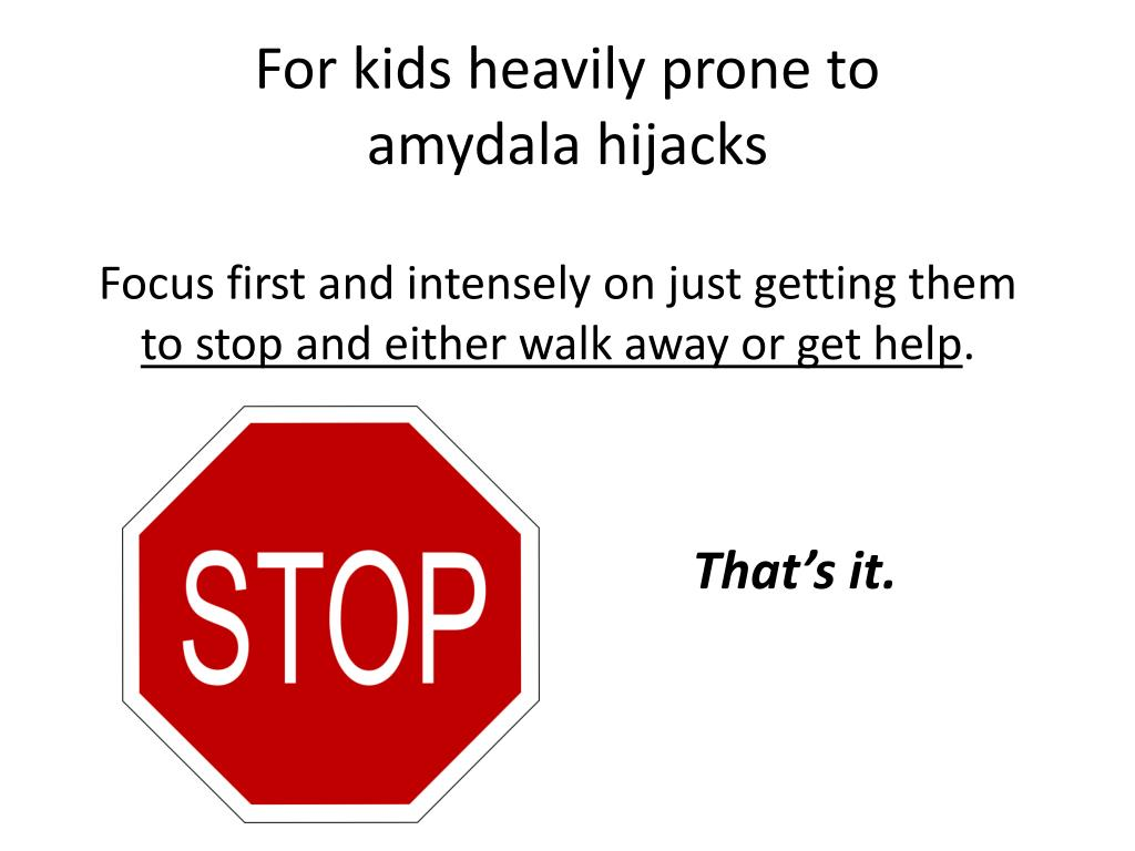 For kids heavily prone to