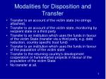modalities for disposition and transfer