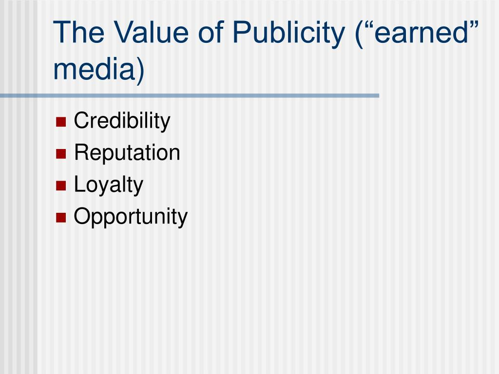 """The Value of Publicity (""""earned"""" media)"""