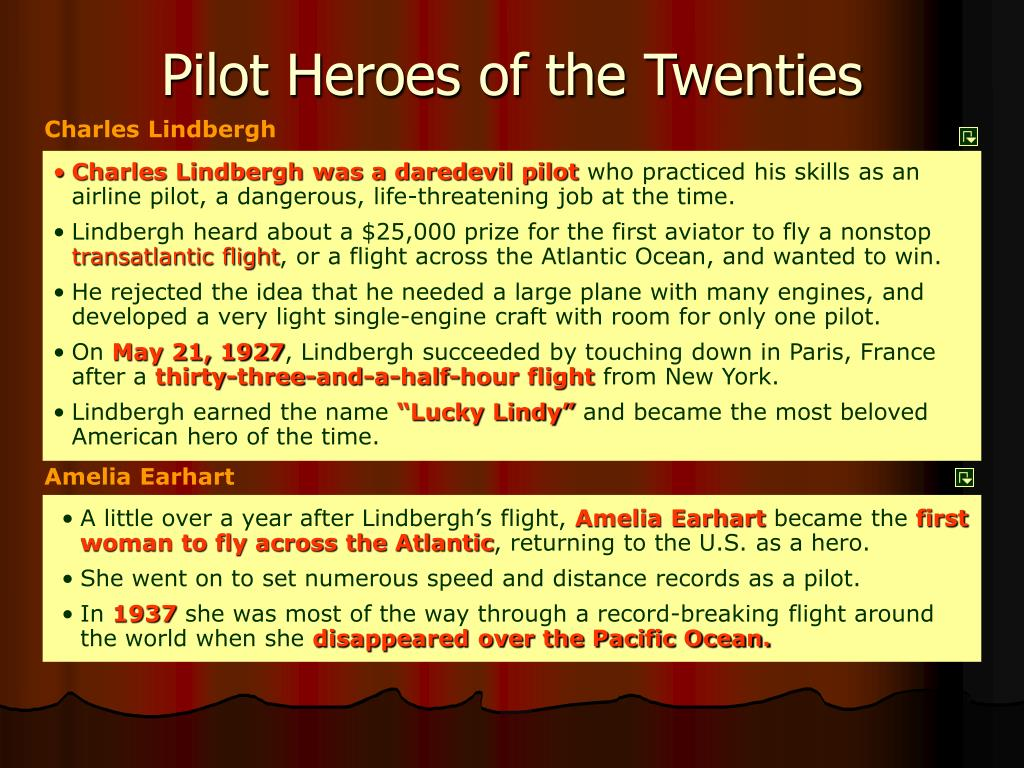 Charles Lindbergh was a daredevil pilot