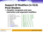 support of modifiers in hlsl pixel shaders