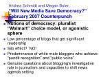 andrea schmidt and megan boler will new media save democracy february 2007 counterpunch