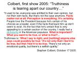 colbert first show 2005 truthiness is tearing apart our country