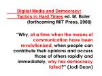 digital media and democracy tactics in hard times ed m boler forthcoming mit press 2008