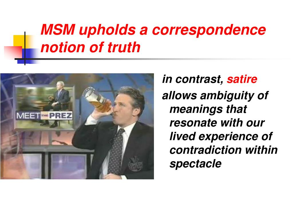 MSM upholds a correspondence notion of truth