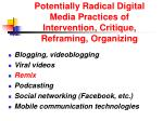 potentially radical digital media practices of intervention critique reframing organizing