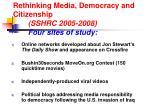 rethinking media democracy and citizenship sshrc 2005 2008 four sites of study