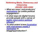 rethinking media democracy and citizenship sshrc 2005 2008