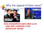 why the appeal of fake news