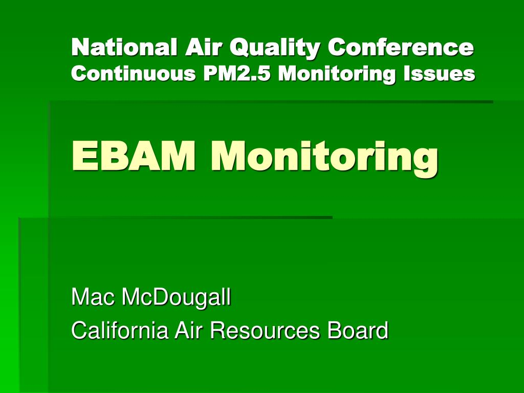 national air quality conference continuous pm2 5 monitoring issues ebam monitoring l.