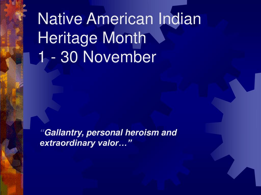 native american indian heritage month 1 30 november l.